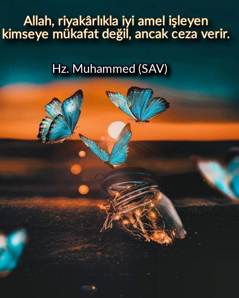 Allah riyakarlıkla iyi amel işleyen kimseye mükafat değil anca ceza verir 822x1024 - Resimli Hz Muhammed (SAV) Sözleri - İslam Peygamberi Hz Muhammed Sözleri,Hz Muhammed Hadisleri, mesajlar, dini-sozler