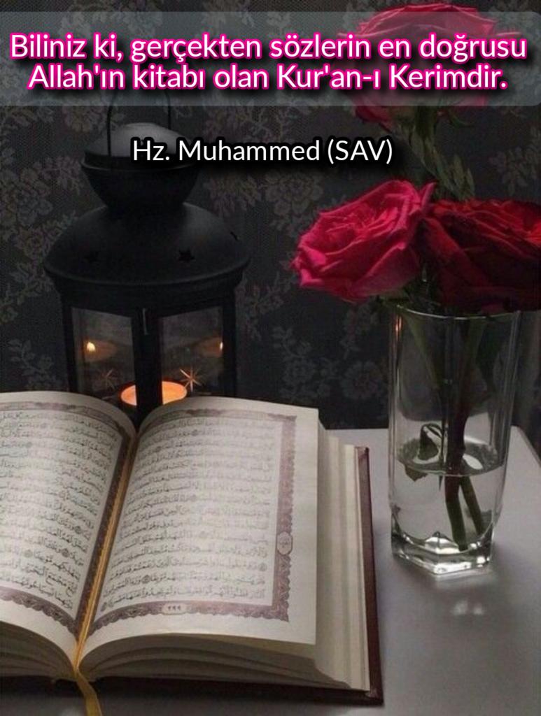 Biliniz ki gerçekten sözlerin en doğrusu Allahın kitabı olan Kuran ı Kerimdir 773x1024 - Resimli Hz Muhammed (SAV) Sözleri - İslam Peygamberi Hz Muhammed Sözleri,Hz Muhammed Hadisleri, mesajlar, dini-sozler