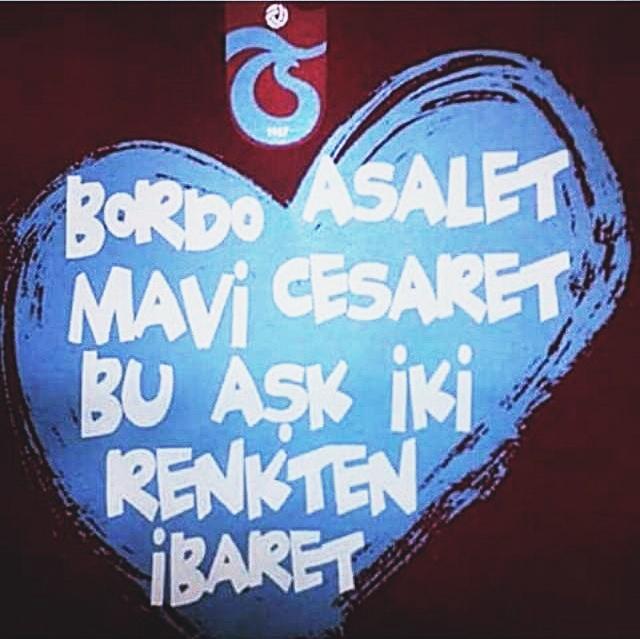 Bordo asalet mavi cesaret bu aşk iki renkten ibaret - Trabzonspor İle İlgili Resimli Sözler - Trabzonspor Sözleri Ve Kareografileri, resimli-sozler