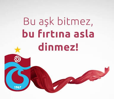 Bu Aşk bitmez bu fırtına asla dinmez - Trabzonspor İle İlgili Resimli Sözler - Trabzonspor Sözleri Ve Kareografileri, resimli-sozler