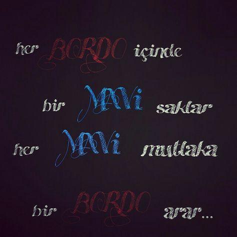Her Bordo içinde bir Mavi saklar her Mavi mutlaka bir Bordo arar - Trabzonspor İle İlgili Resimli Sözler - Trabzonspor Sözleri Ve Kareografileri, resimli-sozler