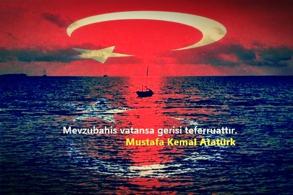 Mevzubahis vatansa gerisi teferruattır - Türk Ve Türkiye İle İlgili Resimli Sözler - Türk Ve Türkiye ile ilgili sözler, guzel-sozler