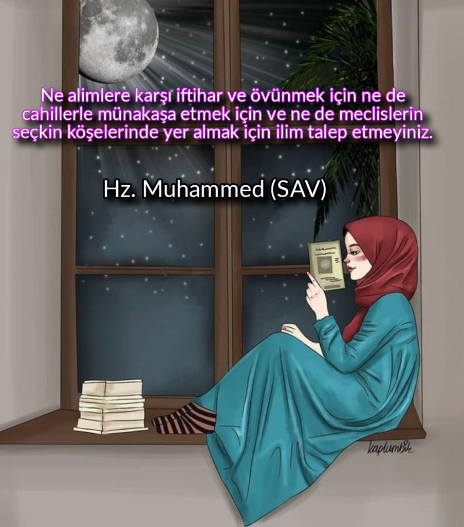 Ne alimlere karşı iftihar ve övünmek için ne de cahillerle münakaşa etmek için ve ne de meclislerin seçkin köşelerinde yer almak için ilim talep etmeyiniz 903x1024 - Resimli Hz Muhammed (SAV) Sözleri - İslam Peygamberi Hz Muhammed Sözleri,Hz Muhammed Hadisleri, mesajlar, dini-sozler
