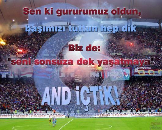 Sen ki gururumuz oldun başımızı tuttun hep dik Biz de seni sonsuza dek yaşatmaya and içtik - Trabzonspor İle İlgili Resimli Sözler - Trabzonspor Sözleri Ve Kareografileri, resimli-sozler
