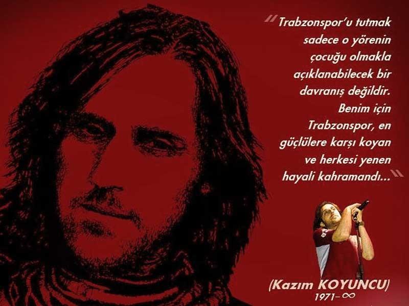 Trabzonsporu tutmak sadece o yörenin çocuğu olmakla açıklanabilecek bir davranış değildir. Benim için Trabzonspor en güçlülere karşı koyan ve herkesi yenen hayali kahramandı. Kazım Koyuncu - Trabzonspor İle İlgili Resimli Sözler - Trabzonspor Sözleri Ve Kareografileri, resimli-sozler