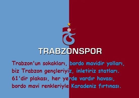 Trabzonun sokakları bordo mavidir yollarıbiz Trabzon gençleriyiz inletiriz statları61dir plakası her yerde vardır havasıbordo mavi renkleriyle Karadeniz Fırtınası - Trabzonspor İle İlgili Resimli Sözler - Trabzonspor Sözleri Ve Kareografileri, resimli-sozler