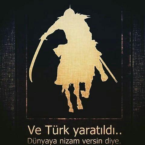 Ve Türk yaratıldıdünyaya nizam versin diye - Türk Ve Türkiye İle İlgili Resimli Sözler - Türk Ve Türkiye ile ilgili sözler, guzel-sozler