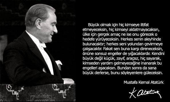 Büyük olmak için hiç kimseye iltifat etmeyeceksin hiç kimseyi aldatmayacaksın.... Mustafa Kemal Atatürk - Mustafa Kemal Atatürk Resimli Sözler - Atatürk Sözleri Ve Fotoğraf Arşivi, unlu-sozleri, guzel-sozler