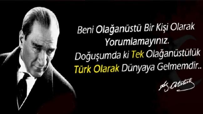 Beni olağanüstü bir kişi olarak yorumlamayınız. Doğuşumda ki tek olağanüstülük Türk olarak dünyaya gelmemdir. Mustafa Kemal Atatürk - Mustafa Kemal Atatürk Resimli Sözler - Atatürk Sözleri Ve Fotoğraf Arşivi, unlu-sozleri, guzel-sozler