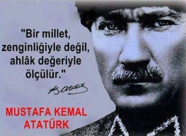 Bir millet zenginliğiyle değil ahlak değeriyle ölçülür. Mustafa Kemal Atatürk - Mustafa Kemal Atatürk Resimli Sözler - Atatürk Sözleri Ve Fotoğraf Arşivi, unlu-sozleri, guzel-sozler