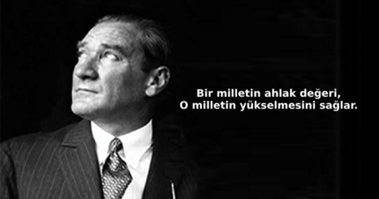 Bir milletin ahlak değeri o milletin yükselmesini sağlar. Mustafa Kemal Atatürk - Mustafa Kemal Atatürk Resimli Sözler - Atatürk Sözleri Ve Fotoğraf Arşivi, unlu-sozleri, guzel-sozler