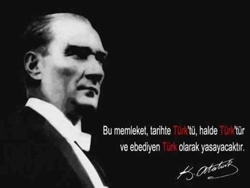Bu memleket tarihte Türktü halde Türktür ve ebediyen Türk olarak yaşayacaktır. Mustafa Kemal Atatürk - Mustafa Kemal Atatürk Resimli Sözler - Atatürk Sözleri Ve Fotoğraf Arşivi, unlu-sozleri, guzel-sozler