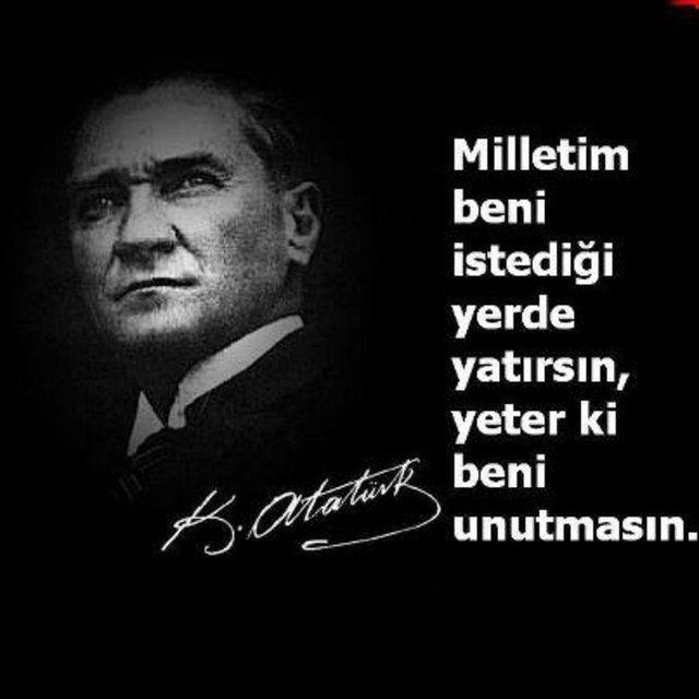 Milletim beni istediği yerde yatırsın yeter ki beni unutmasın. Mustafa Kemal Atatürk - Mustafa Kemal Atatürk Resimli Sözler - Atatürk Sözleri Ve Fotoğraf Arşivi, unlu-sozleri, guzel-sozler