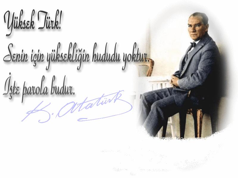 Yüksel Türk senin için yüksekliğin hududu yoktur. İşte parola nudur. Mustafa Kemal Atatürk - Mustafa Kemal Atatürk Resimli Sözler - Atatürk Sözleri Ve Fotoğraf Arşivi, unlu-sozleri, guzel-sozler