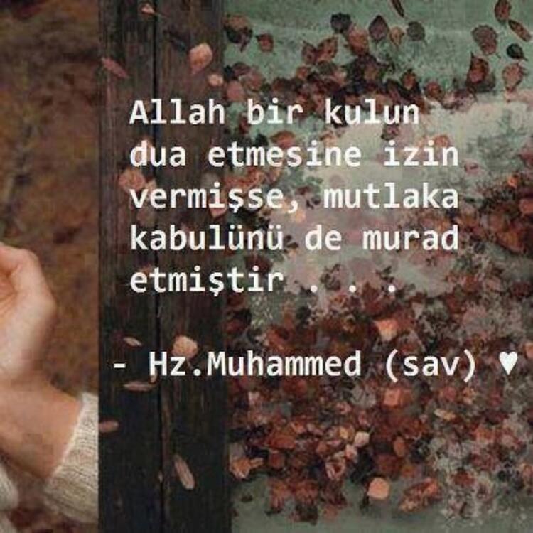 Allah bir kulun dua etmesine izin vermişse mutlaka kabulünü de murad etmiştir. Hz Muhammed Sav - Anlamlı Kısa Sözler - Resimli Anlamlı Ve Güzel Kısa Sözler, resimli-sozler