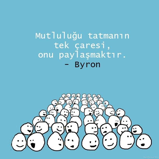 Mutluluğu tatmanın tek çaresi onu paylaşmaktır. Byron - Anlamlı Kısa Sözler - Resimli Anlamlı Ve Güzel Kısa Sözler, resimli-sozler