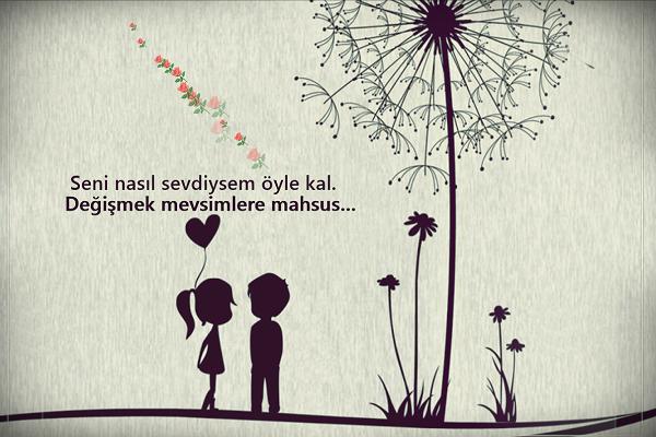 Seni nasıl sevdiysem öyle kal. Değişmek mevsimlere mahsus - Resimli Kısa Aşk Sözleri - Etkileyici, Duygusal Kısa Aşk Sözleri, resimli-sozler
