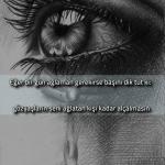 Eğer birgün ağlaman gerekirse başını dik tut ki gözyaşların seni ağlatan kişi kadar alçalmasın. Resimli Duygusal Sözler En Yeni Duygu Yüklü Sözler 150x150 - Ellerin ellerime dokunmadan ruhuma dokundu sevgili. Resimli Duygusal Sözler – En Yeni Duygu Yüklü Sözler,