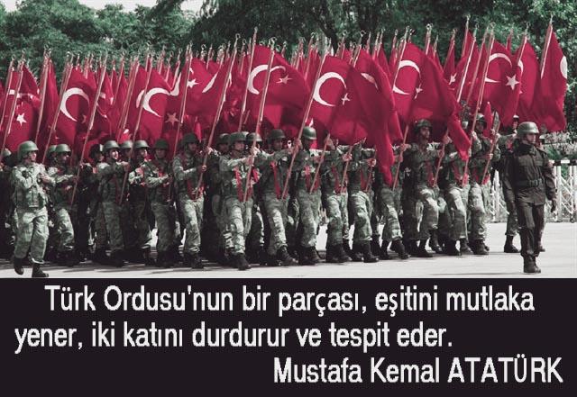 Türk ordusunun bir parçası eşitini mutlaka yener iki katını durdurur ve tespit eder. Mustafa Kemal Atatürk Türk Ordusu İle İlgili Resimli Sözler - Türk Ordusu İle İlgili Resimli Sözler - Türk Ordusu İle İlgili Sözler, resimli-sozler