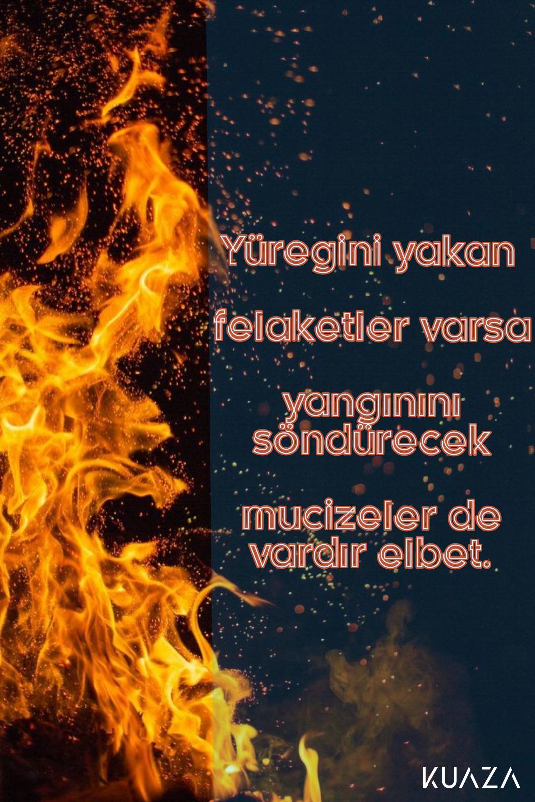 Yüreğini yakan felaketler varsa yangınını söndürecek mucizelerde vardır elbet. En Yeni Güzel Sözler Anlamlı Sözler Resimli Sözler - Resimli Güzel Sözler - Anlamlı, Etkileyici Güzel Sözler, resimli-sozler